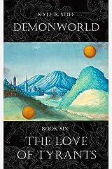 Demonworld Book 6: The Love of Tyrants Kindle Edition