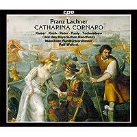 Lachner: Catharina Cornaro [Münchner Rundfunkorchester; Chor des Bayerischen Rundfunks; Ralf Weikert; Jörn Hinnerk Andresen] [Cpo: 777812-2]