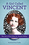 Girl Called Vincent: The Life of Poet Edna St. Vincent Millay