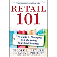 Retail 101: The Guide to Managing and Marketing Your Retail Business (English Edition)