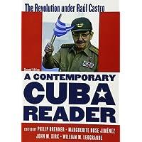 A Contemporary Cuba Reader: The Revolution Under Raul Castro
