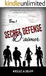 SECRET DÉFENSE d'aimer - Tome 1 (French Edition)