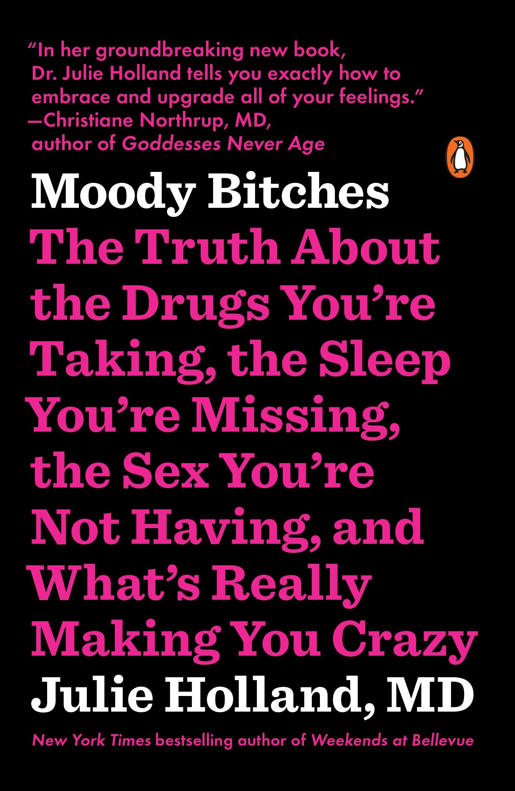Moody Bitches: The Truth About the Drugs You're Taking, the Sleep You're Missing, the Sex You're Not Having, and What's Really Making You Crazy PDF