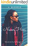 Never Him : An Enemies to Lovers Romance