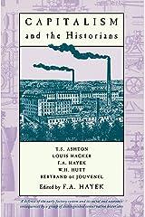 Capitalism and the Historians: Essays by T.S.Ashton, L.M.Hacker, W.H.Hutt, B.De Jouvenel Kindle Edition