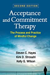 Acceptance and Commitment Therapy, Second Edition: The Process and Practice of Mindful Change Paperback