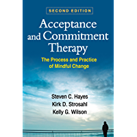 Acceptance and Commitment Therapy, Second Edition: The Process and Practice of Mindful Change (English Edition)