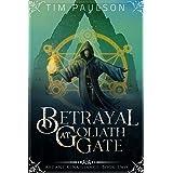 Betrayal at Goliath Gate: An Epic Fantasy Adventure Series (Arcane Renaissance Book 2)