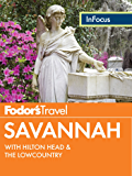 Fodor's In Focus Savannah: with Hilton Head & the Lowcountry (Travel Guide)