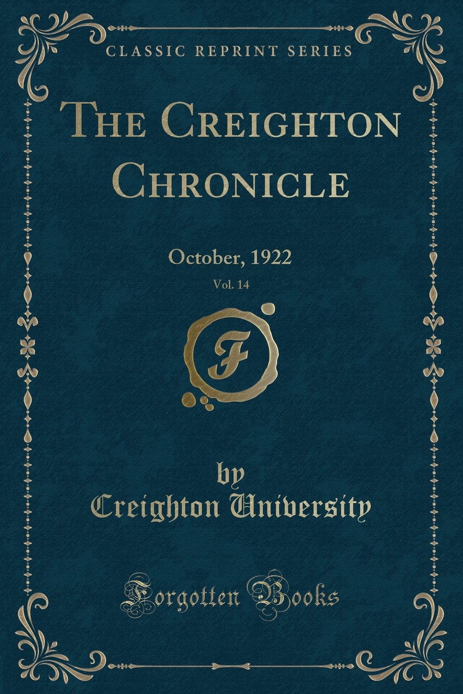 Download The Creighton Chronicle, Vol. 14: October, 1922 (Classic Reprint) PDF