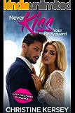 Never Kiss Your Bodyguard (Last First Kiss Romance)