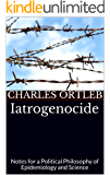 Iatrogenocide: Notes for a Political Philosophy of Epidemiology and Science