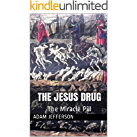 The Jesus Drug: The Miracle Pill