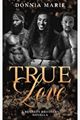True Love: A Bennett Brothers Novella Kindle Edition