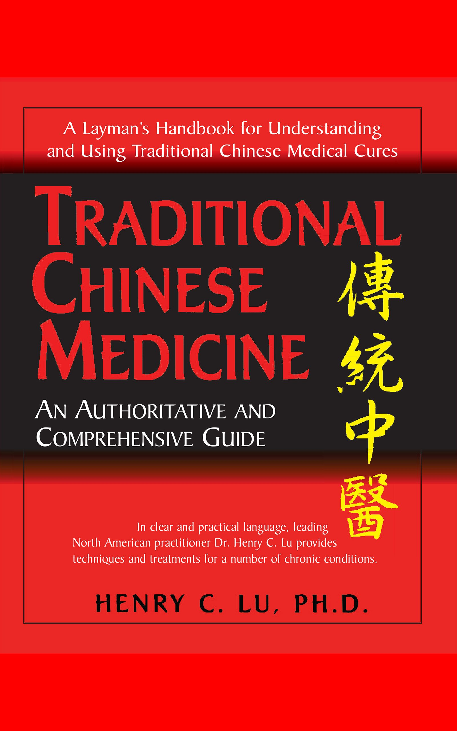 Traditional Chinese Medicine: An Authoritative and Comprehensive ...