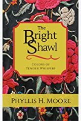 The Bright Shawl: Colors of Tender Whispers Kindle Edition