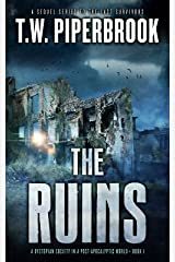 The Ruins: A Dystopian Society in a Post-Apocalyptic World Kindle Edition