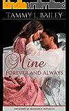 Mine, Forever and Always: Historical Romance Novella