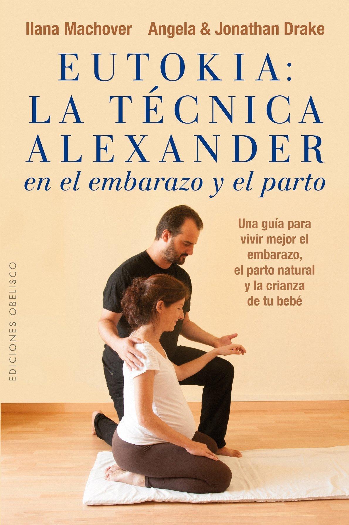 Eutokia: La Tecnica Alexander en el embarazo y el parto ...