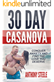 30 Day Casanova: Conquer Anxiety and Find the Love You Deserve