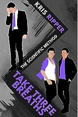 Take Three Breaths (Scientific Method Universe Book 3) Kindle Edition