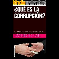 ¿QUÉ ES LA CORRUPCIÓN?: COLECCIÓN RESÚMENES UNIVERSITARIOS Nº 369