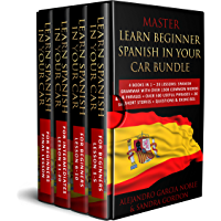 Master LEARN BEGINNER SPANISH IN YOUR CAR BUNDLE: 4 Books in 1 – 20 Lessons: Spanish Grammar with over 1500 Common Words & Phrases + over 500 Useful Phrases ... + Questions & Exercises (English Edition)