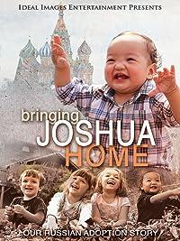 Bringing Joshua Home