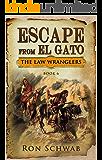 Escape from El Gato (The Law Wranglers Book 6)