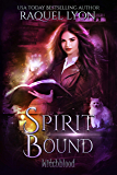 Spirit Bound (Fosswell Chronicles) (Witchblood Book 2)