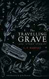 The Travelling Grave and Other Stories