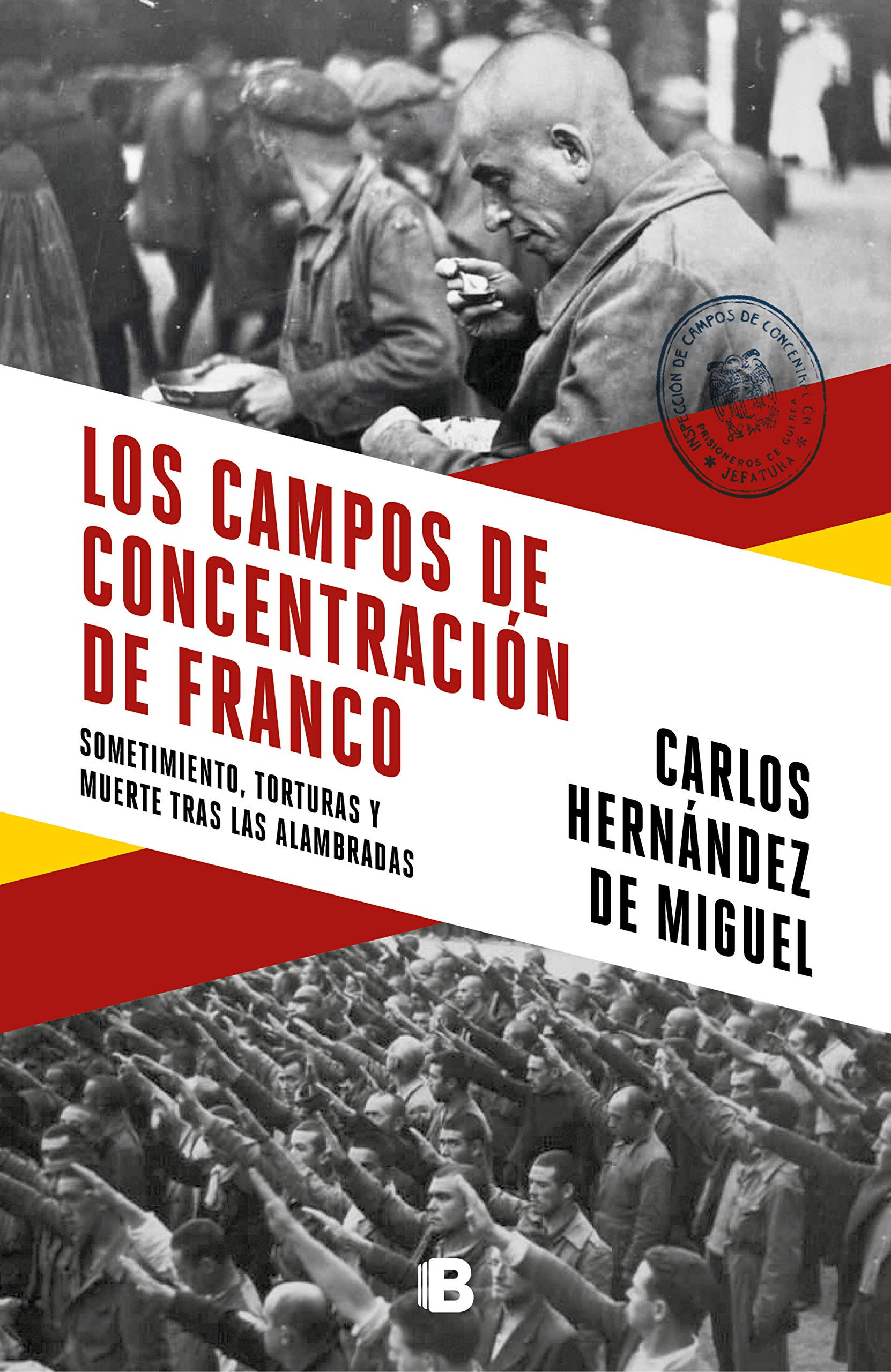 Los campos de concentración de Franco: Sometimiento, torturas y muerte tras las alambradas