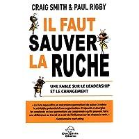 Il faut sauver la ruche : Une fable sur le leadership et le chan