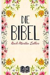 DIE BIBEL: SONDEREDITION 2020 I MIT INTERAKTIVEM INHALTSVERZEICHNIS I ALTES UND NEUES TESTAMENT NACH MARTIN LUTHER 1912 I VOLLSTÄNDIGE DEUTSCHE GESAMTAUSGABE I E-BOOK [Illustriert] (German Edition) Kindle Edition