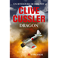 Dragon: Avventure di Dirk Pitt (Italian Edition)
