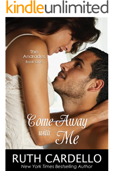 Come Away With Me The Andrades 1 By Ruth Cardello