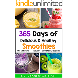 365 Days of Delicious and Healthy Smoothies: 365 Smoothie Recipes To Last You For A Year (Cleansing Smoothie and Juice…