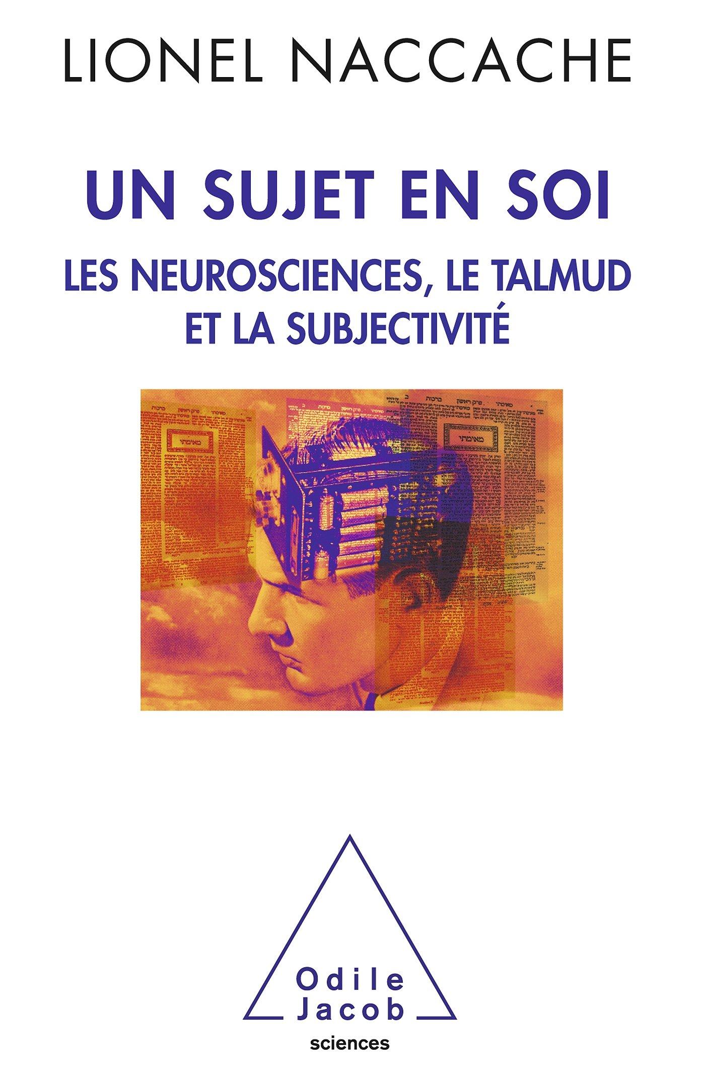 Un sujet en soi: Les neurosciences, le Talmud et la subjectivité OJ.SCIENCES: Amazon.es: Lionel Naccache: Libros en idiomas extranjeros