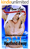 ONE Weekend Away (Stubborn Hearts Romance Book 1) (English Edition)
