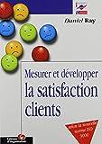 Mesurer et développer la satisfaction des clients