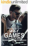Ugly Games: Destroy my heart