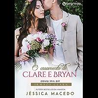 O casamento de Clare e Bryan (Irmãos Clark Livro 10)