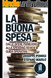La Buona Spesa: Dalle opere pubbliche alla spending review. Guida operativa