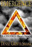 Emergence: Chosen Short Story #1 (The Chosen)