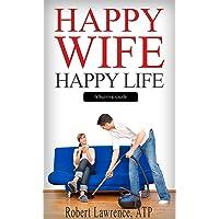 Happy Wife - Happy Life: A Survival Guide