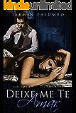 Deixe-me Te Amar (Os Amantes Livro 1)