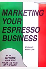 Marketing Your Espresso Business: How to Separate Yourself from the Rest of the Pack Paperback
