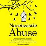 Narcissistic Abuse: Recovering from a Toxic Relationship and Becoming the Narcissist's Nightmare. Healing from Emotional Abuse and Averting the Narcissistic Personality Disorder to Get Your Power Back