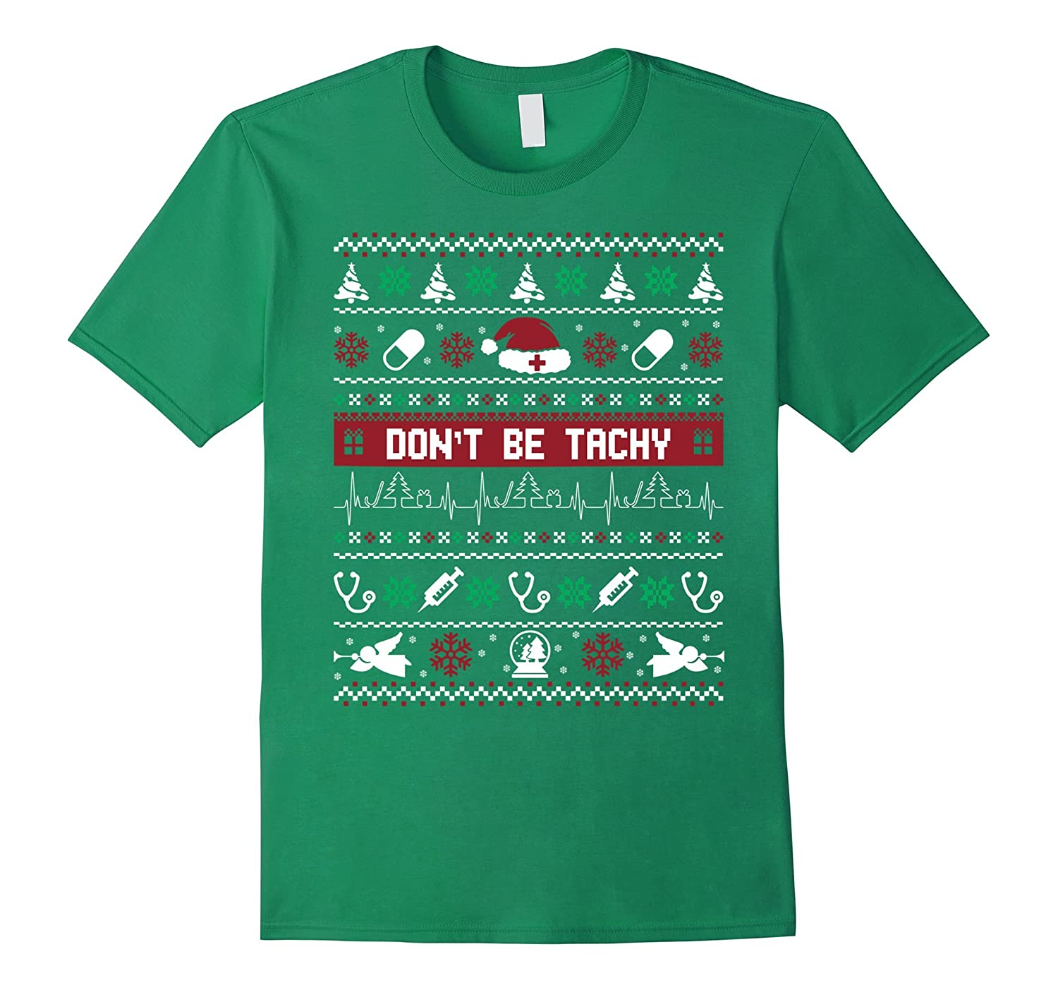Nurse Don't Be Tachy Ugly Christmas T-Shirt Funny Gift-CL