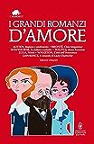 I grandi romanzi d'amore (eNewton Classici)